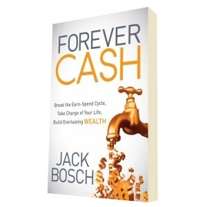 Jack Bosch (2013) Forever Cash: Break the Earn-Spend Cycle, Take Charge of your Life, Build Everlasting Wealth. ISBN 9781614487821