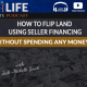 how to flip land using seller financing