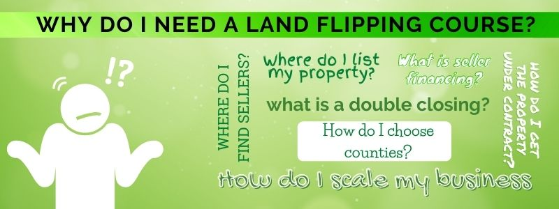 Why do I need a Land Flipping Course?