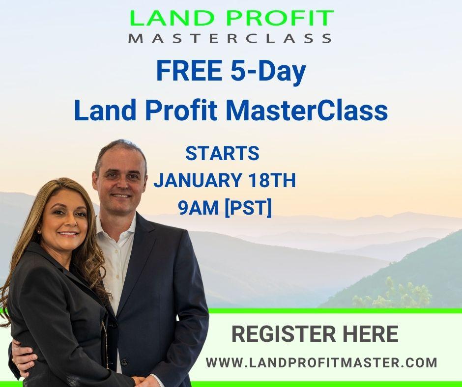 Land Profit MasterClass | Starts Jan 18th