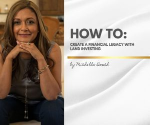 How to create a legacy withg alnd flipping - with Michelle Bosch
