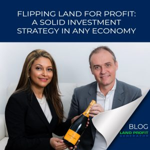 Flipping Land For Profit: A Solid Investment Strategy in Any Economy