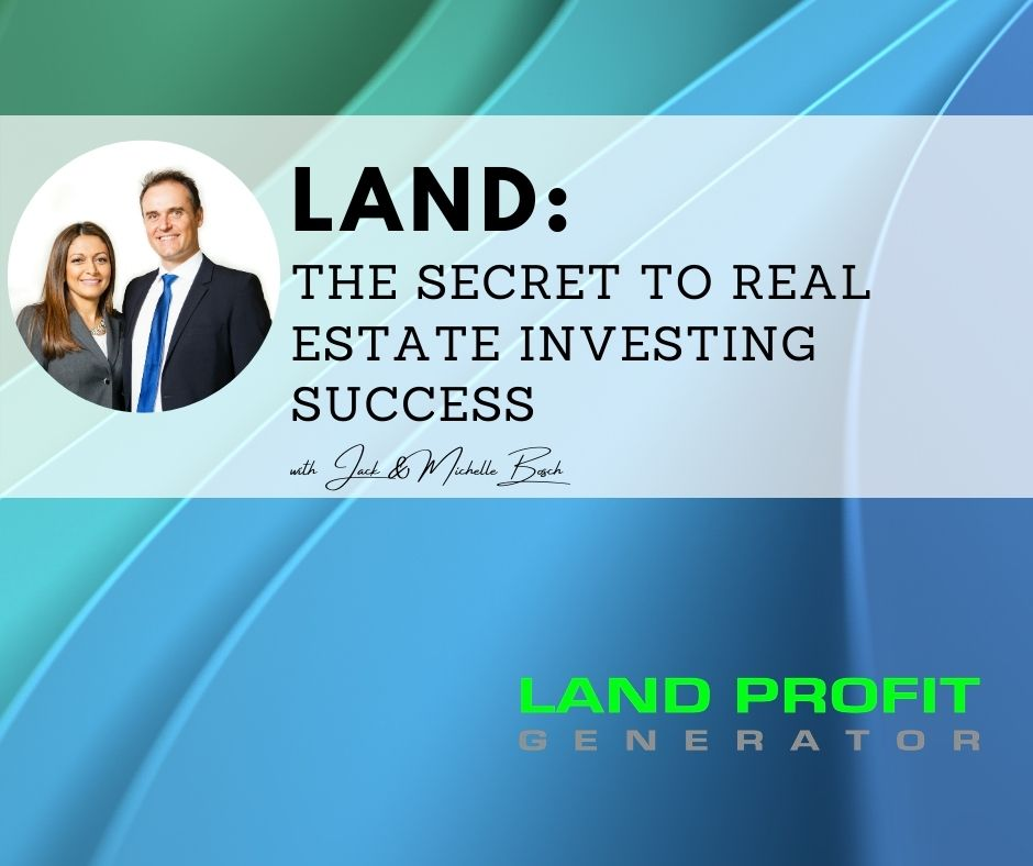 Land: The secret to real estate investing success
