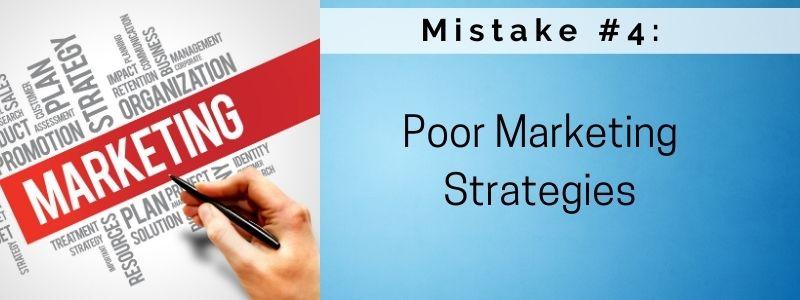 Mistake #4: Poor Marketing Strategies