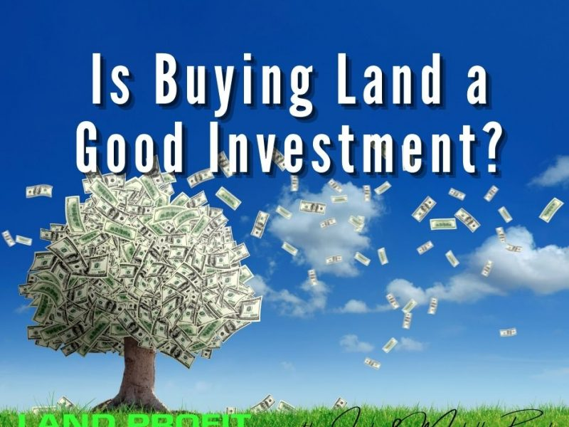 Is Buying Land a Good Investment