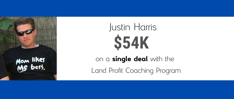 Justin Harris Made $ 54 on one deal with the Land Profit Generator Real Estate Investing Method