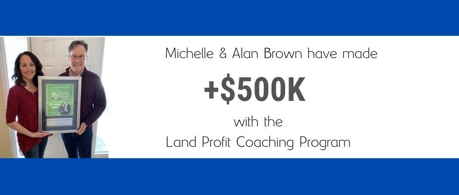 Michelle and Alan Brown Made $500k with the Land Profit Generator Real Estate Investing Method