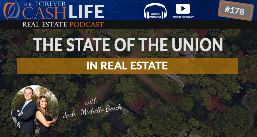 Forever Cash Podcast | Eps 178 | State of the Union in Real Estate