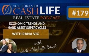 Forever Cash Podcast | 179 | Economic Trends and Supercycles with Rana Vig