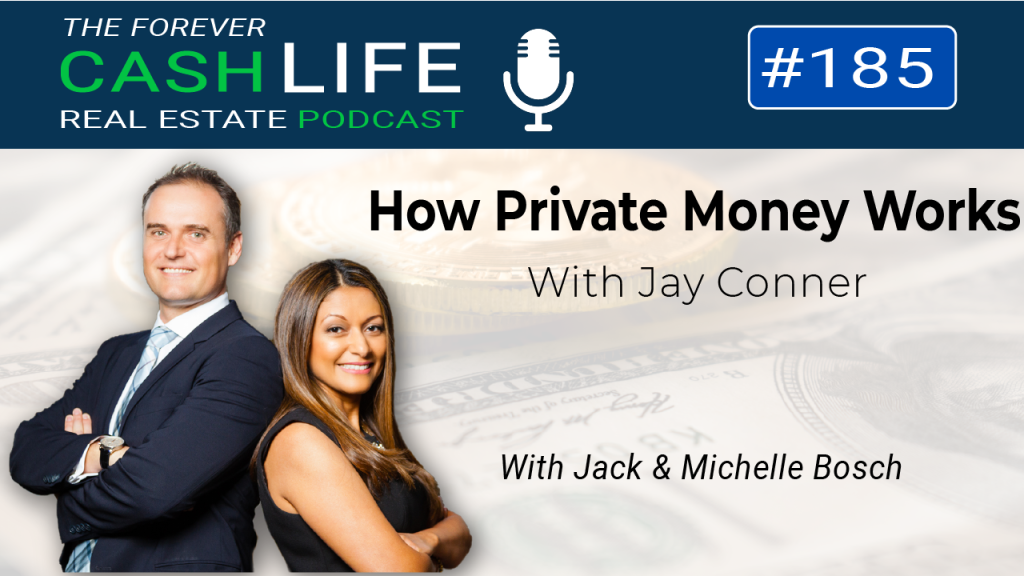How Private Money Works with Jay Conner | Forever Cash Podcast | Episode 185