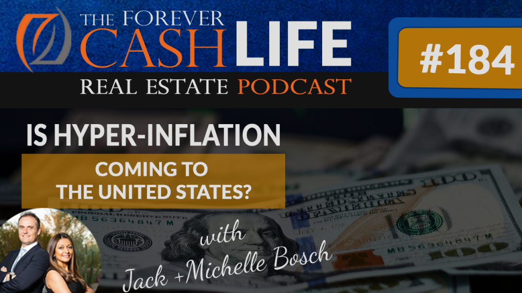 Forever Cash Podcast | Episode 184 | Hyperinflation in the United States
