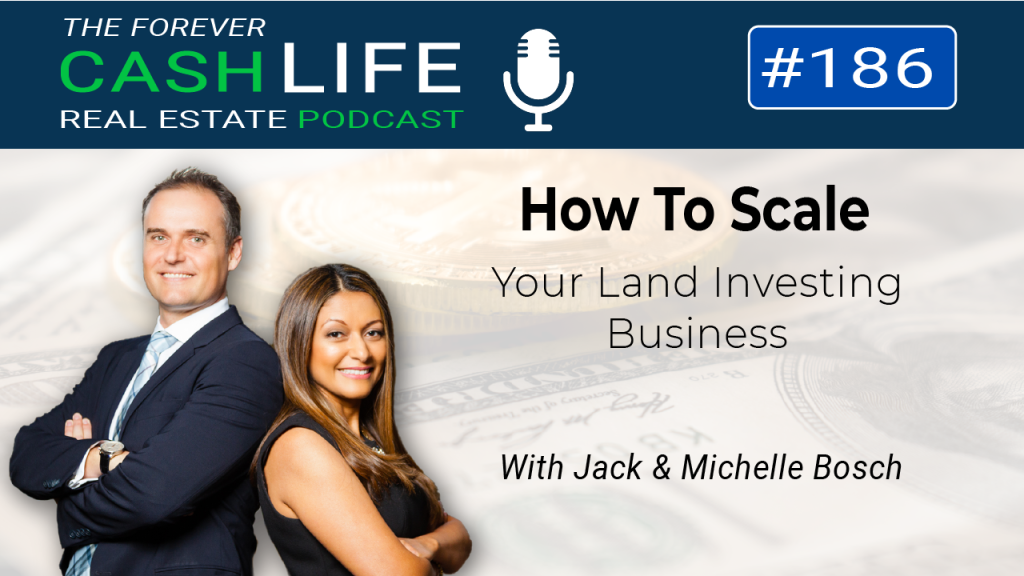 How to Scale your Land Investing Business | Episode 186 | Forever Cash Podcast
