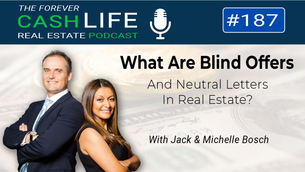 What Are Blind Offers and Neutral Letters in Real Estate | Episode 187 | Forever Cash Podcast
