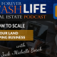Forever Cash Podcast | Episode 186 | How to scale your land business