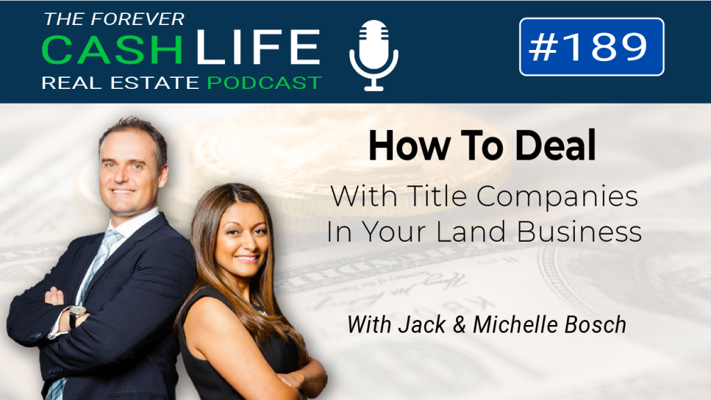 How to Deal with Title Companies | Episode 189 | Forever Cash Podcast