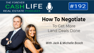 How To Negotiate To Get More Land Deals Done   Forever Cash Podcast   Episode 192