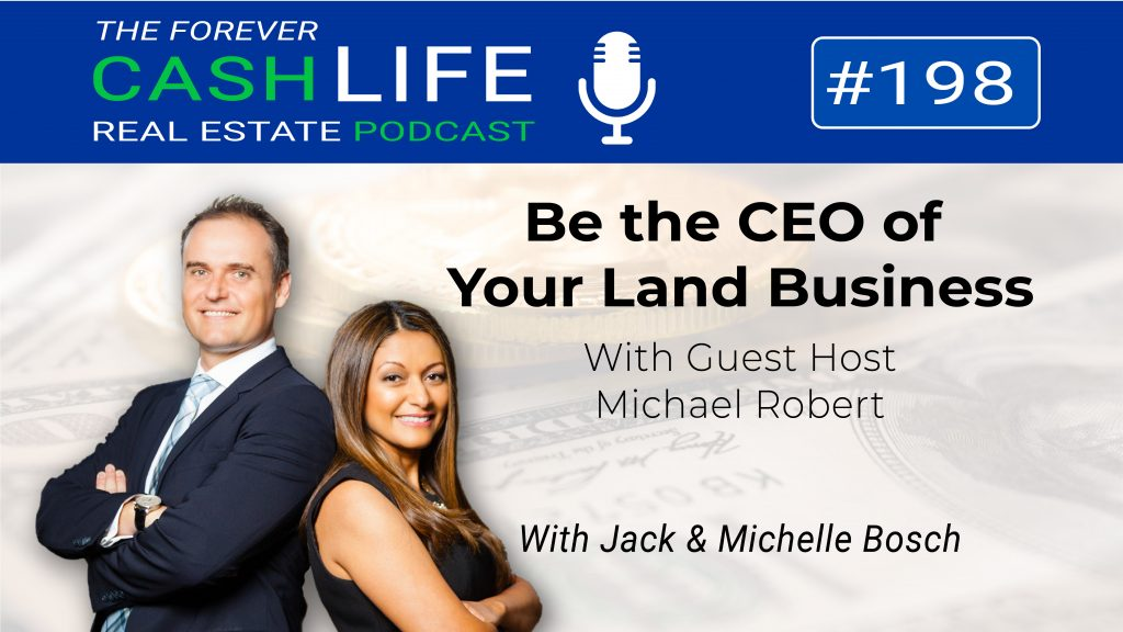 How to become the CEO of your Land Investing Business | Forever Cash Podcast | Episode 198