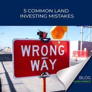 5 Common Land Investing Mistakes   Land Profit Generator Blog