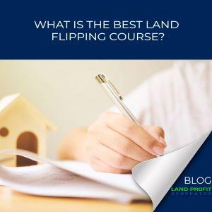What Is the Best Land Flipping Program?   Land Profit Generator Blog